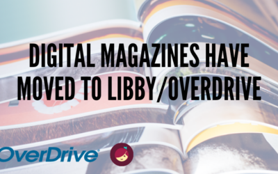 Digital Magazines Have Moved to Libby/OverDrive