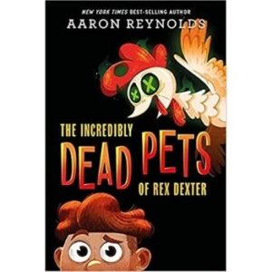 The Incredibly Dead Pets of Rex Dexter book cover